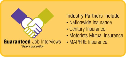 Guaranteed Job interview before graduation with one of our insurance partners