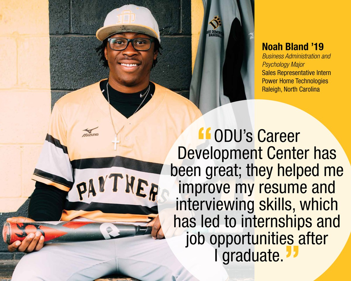 """ODU student Noah Bland says, """"ODU's Career Development Center has been great; they helped me improve my resume and interviewing skills, which has led to internships and job opportunities after I graduate."""""""