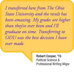 Transferring to ODU was the best decision I have ever made. - Robert Cooper '15